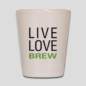 Live Love Brew Shot Glass