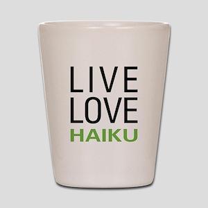 Live Love Haiku Shot Glass