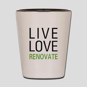 Live Love Renovate Shot Glass