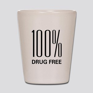 100 Percent Drug Free Shot Glass