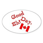Good Day, Eh! Sticker (Oval)