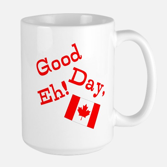 Good Day, Eh! Large Mug