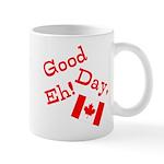 Good Day, Eh! Mug