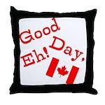 Good Day, Eh! Throw Pillow
