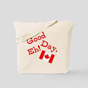 Good Day, Eh! Tote Bag