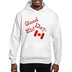 Good Day, Eh! Hooded Sweatshirt