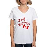 Good Day, Eh! Women's V-Neck T-Shirt