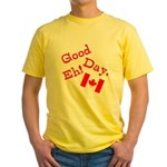 Good Day, Eh! Yellow T-Shirt