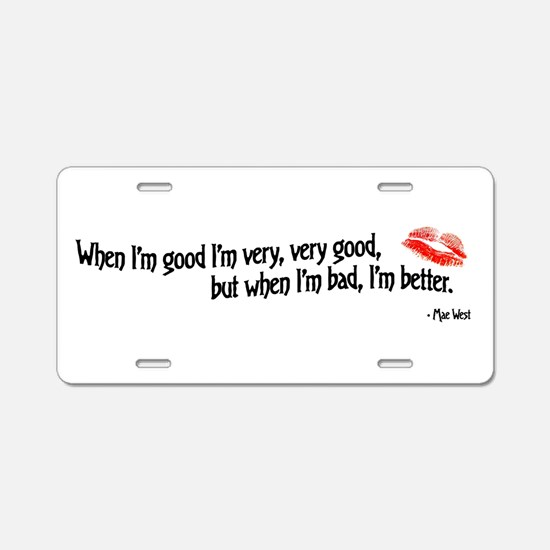 When I'm Good Aluminum License Plate