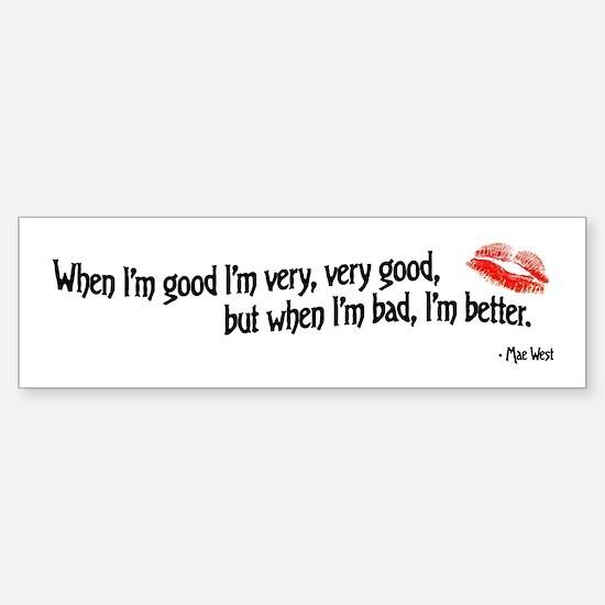 When I'm Good Sticker (Bumper)