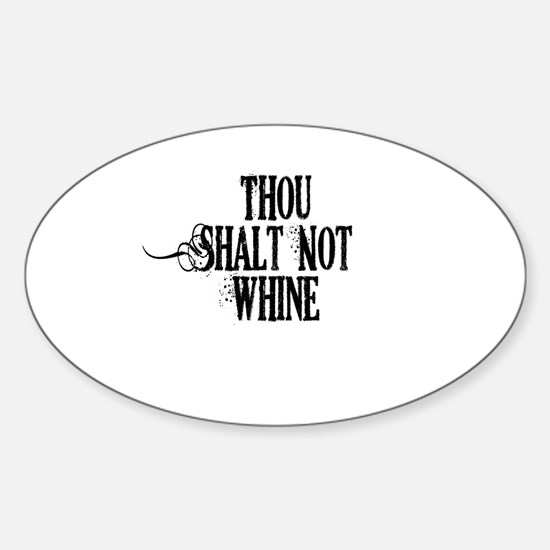 Thou Shalt Not Whine Sticker (Oval)