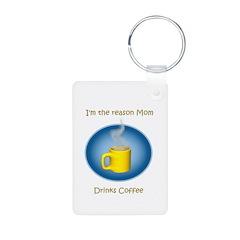 Mom drinks coffee Keychains