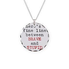 Fine Line Brave Stupid Necklace