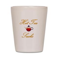 Hot Tea Sucks Shot Glass