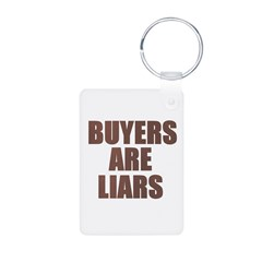 Buyers are Liars Keychains