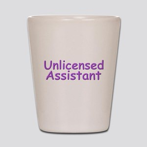 Unlicensed Assistant Shot Glass
