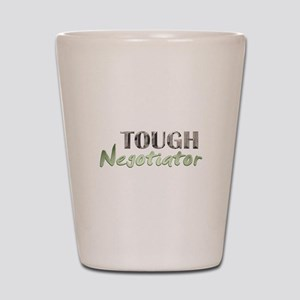 Tough Negotiator Shot Glass