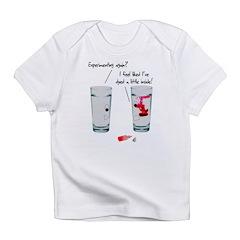 Experimenting again? I feel l Infant T-Shirt