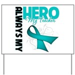 Ovarian Cancer Hero Teacher Yard Sign