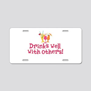 Drinks Well With Others - Aluminum License Plate