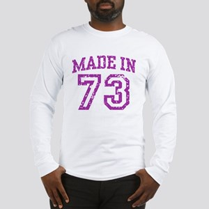 Made in 73 Long Sleeve T-Shirt
