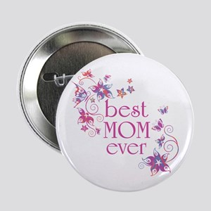 "Best Mom Ever 3 2.25"" Button"