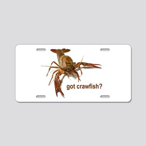 got crawfish? Aluminum License Plate