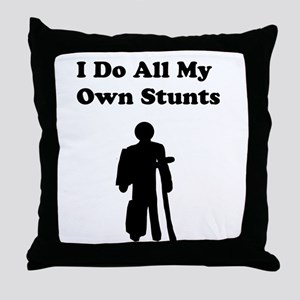 I Do My Own Stunts Throw Pillow
