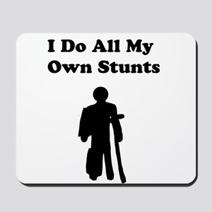 I Do My Own Stunts Mousepad