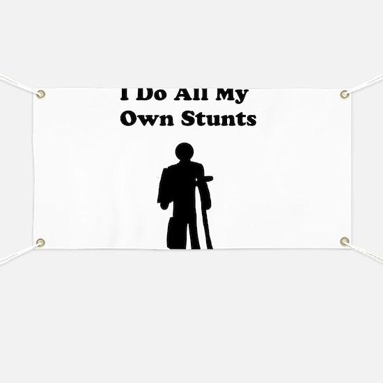 I Do My Own Stunts Banner