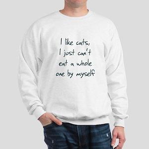 I Like Cats I Just Can't Eat Sweatshirt