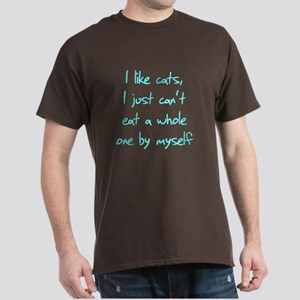 I Like Cats I Just Can't Eat Dark T-Shirt