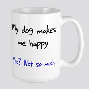 I Love My Dog You Not So Much Large Mug
