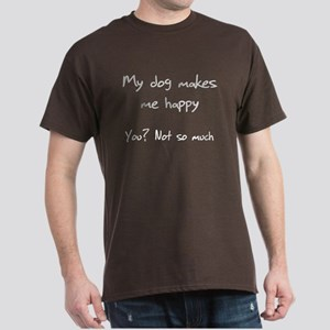I Love My Dog You Not So Much Dark T-Shirt