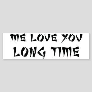 Love You Long Time Sticker (Bumper)