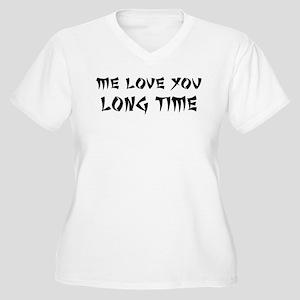 Love You Long Time Women's Plus Size V-Neck T-Shir