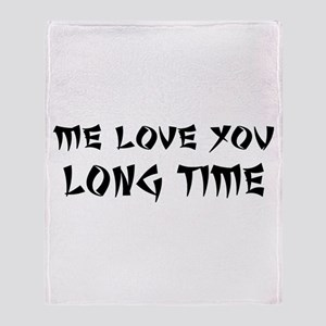 Love You Long Time Throw Blanket