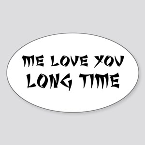 Love You Long Time Sticker (Oval)