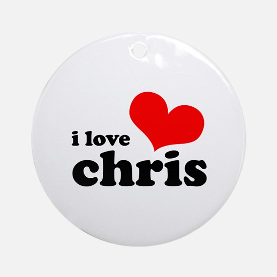 I Love Chris Ornament (Round)