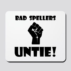 Bad Spellers Untie! Mousepad