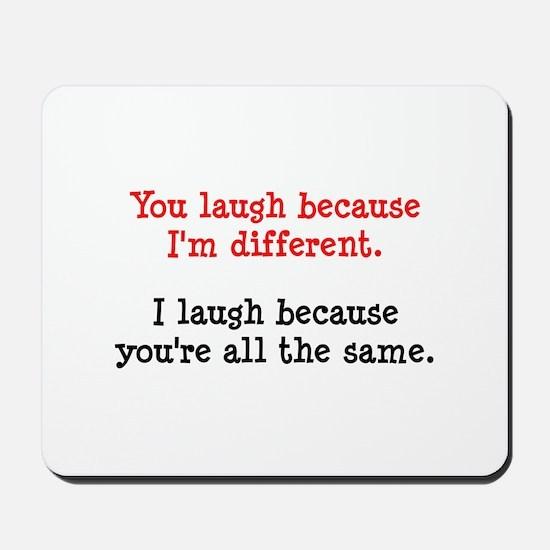 I'm Different Mousepad