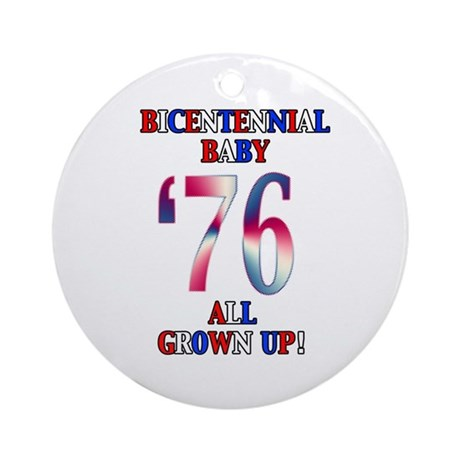 Bicentennial Baby All Grown Up! Ornament (Round)