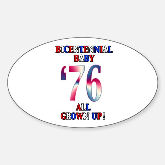 Bicentennial Baby All Grown Up! Oval Decal