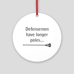 Defensemen have longer poles Ornament (Round)