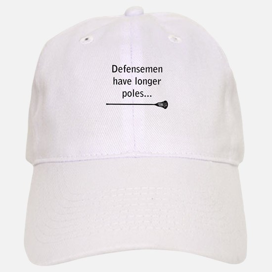Defensemen have longer poles Baseball Baseball Cap