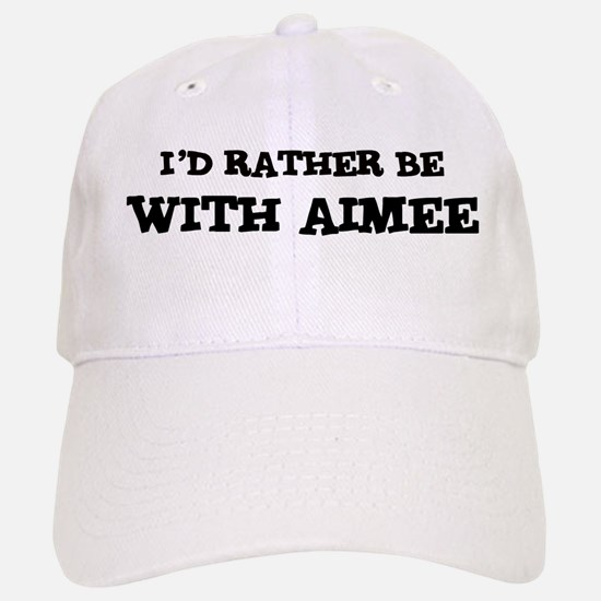 With Aimee Baseball Baseball Cap