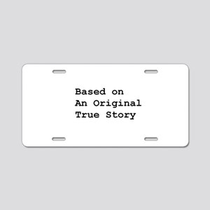Original True Story 3 Aluminum License Plate