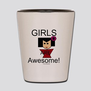 Girls Are Awesome Shot Glass