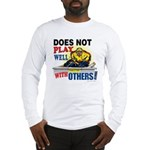Does Not Play Well Long Sleeve T-Shirt