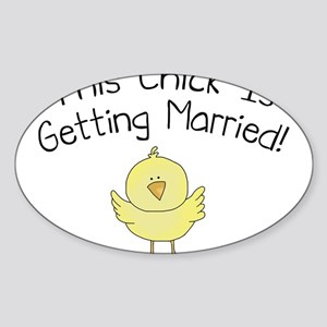 This Chick is Getting Married Sticker (Oval)